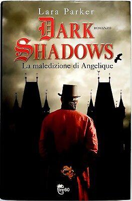 Lara Parker, Dark shadows. La maledizione di Angelique, Ed. Tre60, 2012