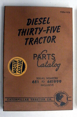 Diesel 35 Thirty-five Tractor Caterpillar Parts Catalog 6e1 To 6e1999 Inclusive