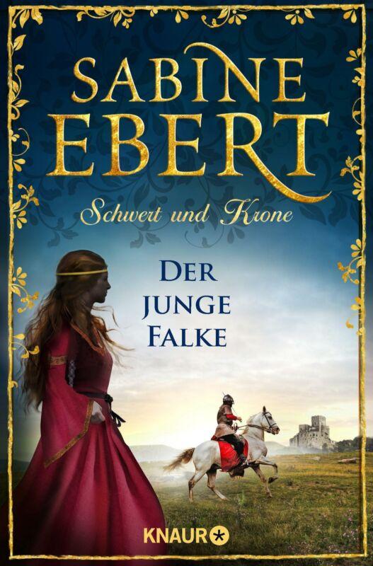 Sabine Ebert - Schwert und Krone - Der junge Falke