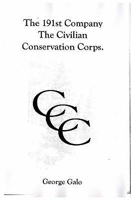 Ccc Story  The 191St Company  The Civilian Conservation Corps  By George Galo