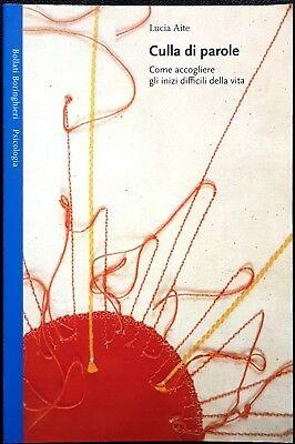Lucia Aite, Culla di parole. Come accogliere gli inizi..., Ed. Boringhieri, 2006