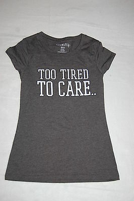 JR Womens T-Shirt TOO TIRED TO CARE Cap Sleeve CHARCOAL GRAY Funny Novelty S 3-5