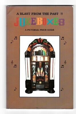 A Blast From The Past, Juke Boxes, A Pictorial Price Guide 1992 by Scott Wood