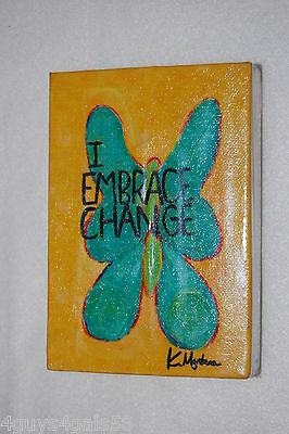 "K Montana Fabric Canvas SIGN WALL PLAQUE 3.5x5"" BUTTERFLY I Embrace Change"