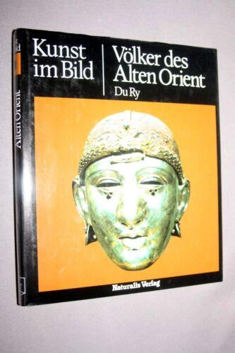 Kunst im Bild. Völker des Alten Orient Du Ry, Carel J.