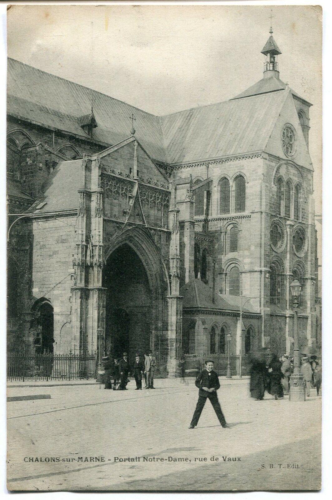 CPA - Carte Postale - France - Chalon sur Marne - Portail Notre Dame - Rue de Va