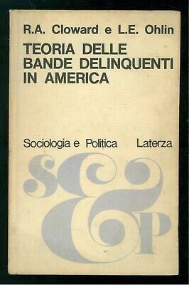 CLOWARD R. OHLIN L. TEORIA DELLE BANDE DELINQUENTI IN AMERICA LATERZA 1968