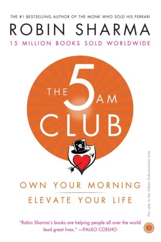 The 5 AM Club: Own Your Morning, Elevate Your Life By Robin Sharma