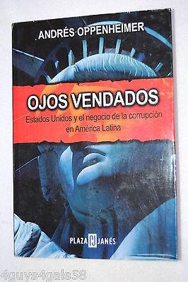 Ojos Vendados   Blindfolded By Andres Oppenheimer  2001  Paperback  Spanish Edi