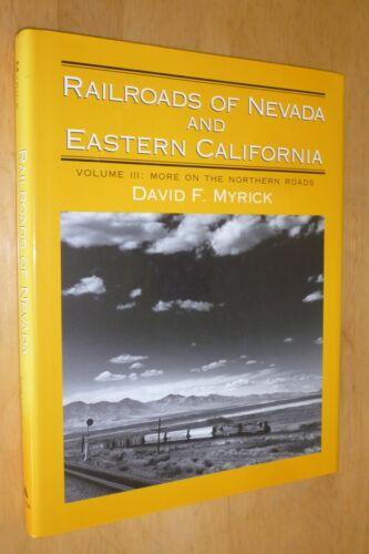 Railroads of Nevada and Eastern California book Volume 3 David Myrick FREE SHIPG