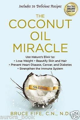 The Coconut Oil Miracle 5th Edition Bruce Fife Brand New Paperback Book -