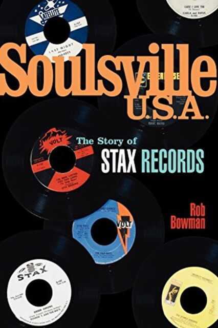 Soulsville U.S.A.: The Story of Stax Records NEW BOOK