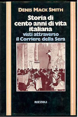 MACK SMITH D. STORIA DI CENTO ANNI DI VITA ITALIANA RIZZOLI 1978 I° EDIZ.