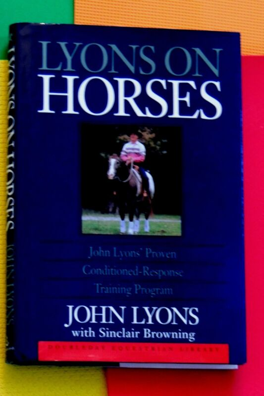 JOHN LYONS HORSE BOOK Conditioned Response Training equine English & Western