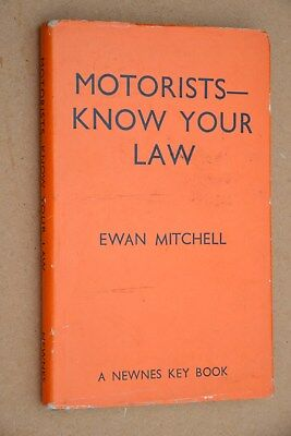 Book. Motorists Know Your Law by Ewan Mitchell. 1964.