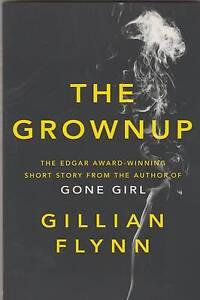 THE GROWNUP Gillian Flynn ~ NEW 1st Ed SC 2015 Perth Region Preview