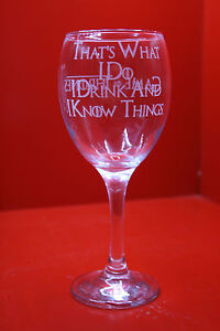 Laser Engraved Wine Glass Game Of Thrones I Drink And I Know Things Tyrion