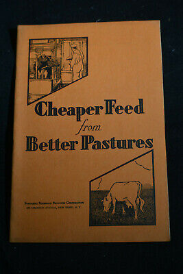 1931 Cheaper Feed From Better Pastures - Synthetic Nitrogen Corp.