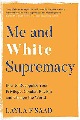 Me and White Supremacy by Layla F Saad , N1 best selling books in UK