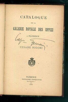 RIGONI CESARE CATALOGUE DE LA GALERIE ROYALE DES UFFIZI FLORENCE 1893 AUTOGRAFO