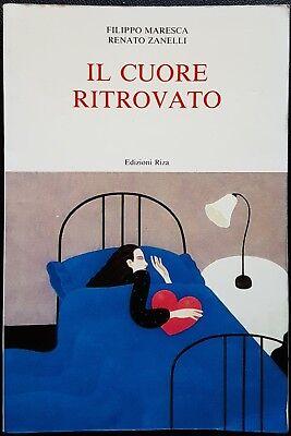 Filippo Maresca e Renato Zanelli, Il cuore ritrovato, Ed. Riza, 1987