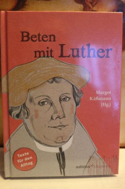 Beten mit Luther Texte für den Alltag Mit Margot Käßmann Portofrei Neubuch 2014