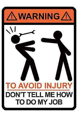 Warning   To Avoid Injury Dont Tell Me How To Do My Job   Humor Joke Poster
