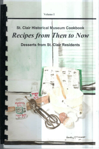 ST CLAIR MI 2014 HISTORICAL MUSEUM RECIPES FROM THEN TO NOW COOK BOOK COMMUNITY