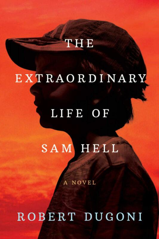 The Extraordinary Life of Sam Hell - Robert Dugoni [Digital , 2019]