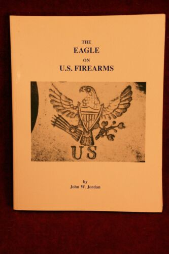 The Eagle on US Firearms - Jordan - 1991 Softcover