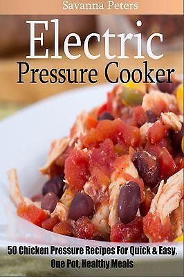 Electric Pressure Cooker Cookbook: 50 Chicken Pressure Cooker Recipes(Paperback)