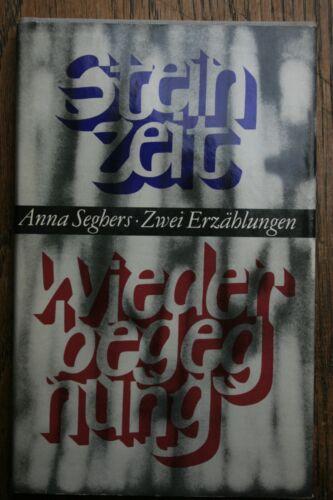 2.2 Anna Seghers – Steinzeit + Wiederbegegnung – 2 Erzählungen