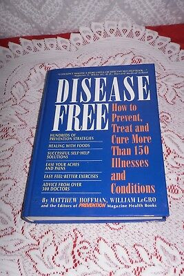 (Disease Free: Treat and Cure More Than 150 Illnesses and Conditions