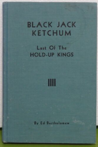 BLACK JACK KETCHUM Last of the Hold-Up Kings 1955 outlaw Old West