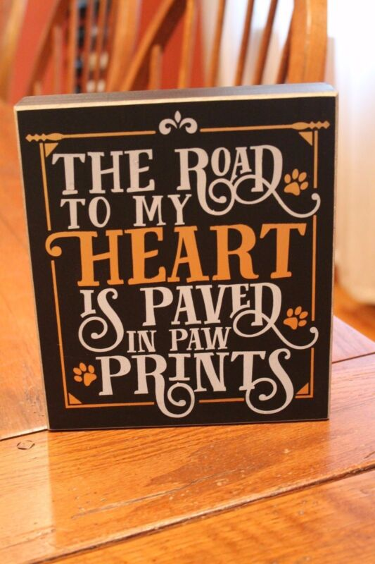 "Wooden Box Sign by Collins ""The Road To My Heart is Paved in Paw Prints"""