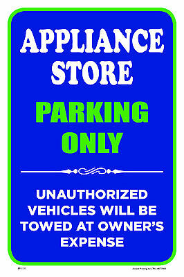 Appliance Store 12 X18  Business Retail Store Parking Signs