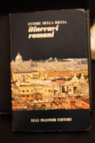 Ettore della Riccia, ITINERARI ROMANI, F.lli Palombi editore, 1979.