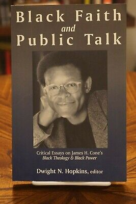 Black Faith and Public Talk: Critical Essays on James H.