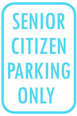 "SENIOR CITIZEN PARKING 12""x18"" STREET BUILDING SIGN"