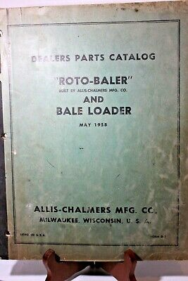 Dealers Parts Catalog For Roto-baler And Bale Loader By Allis-chalmers 1958