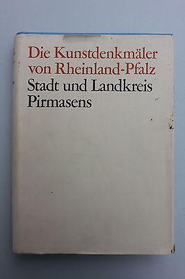 Die Kunstdenkmäler von Rheinland-Pfalz. Stadt und Landkreis Pirmasens