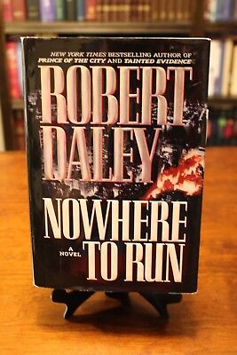 Nowhere to Run: A Novel by Robert Daley (1st Edition) Best Police