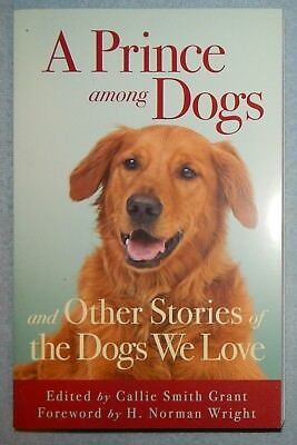 A Prince among Dogs edited by Callie Smith Grant (Paperback, 2007) New