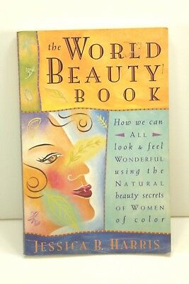 The World Beauty Book Look   Feel Wonderful Secrets Ethnic Home Recipes Guide