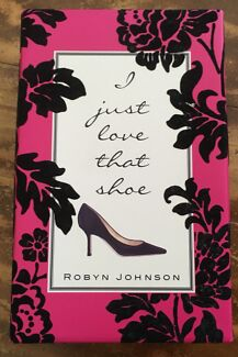 I Just Love That Shoe by Robyn Johnson