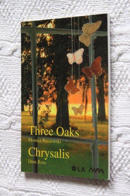 THREE OAKS / CHRYSALIS BY  MONICA RASZEWSKI, DINA ROSS, NEW, FREE SHIPPING