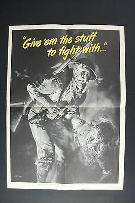 "ORIGINAL VINTAGE  WW2 POSTER- - "" GIVE 'EM THE STUFF TO FIGHT."
