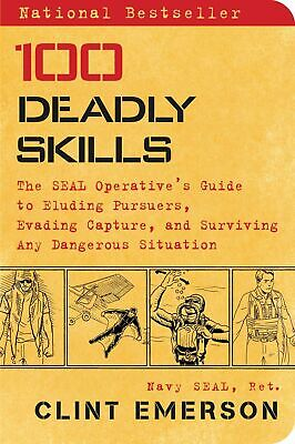 100 Deadly Skills: The SEAL Operative's Guide By Clint Emerson NEW Paperback