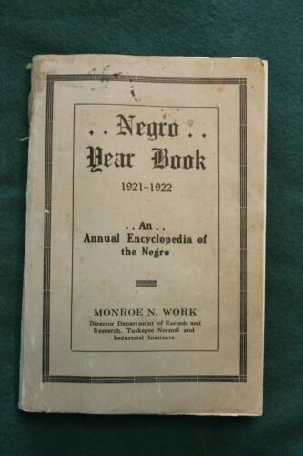 1921-22 NEGRO YEAR BOOK MONROE N WORK TUSKEGEE NORMAL & INDUSTRIAL INSTITUTE