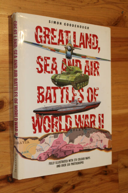 Great Land, Sea and Air Battles of World War II by Simon Goodenough...